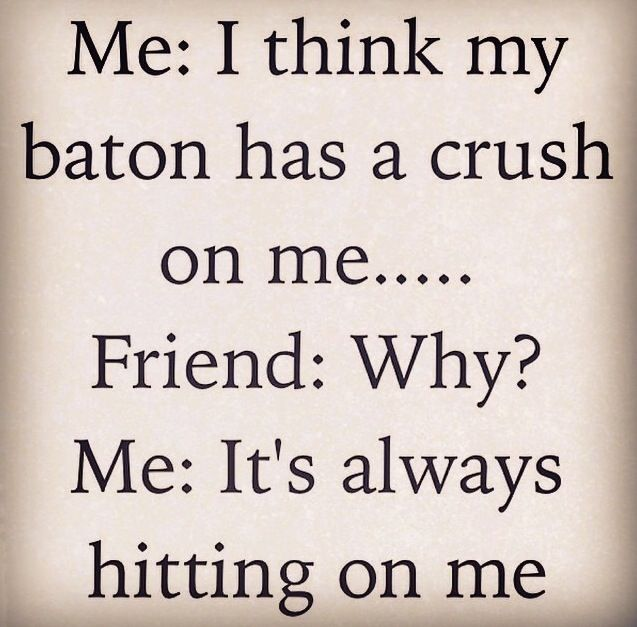 *face palm* hahaha but so true | Baton is my life ...