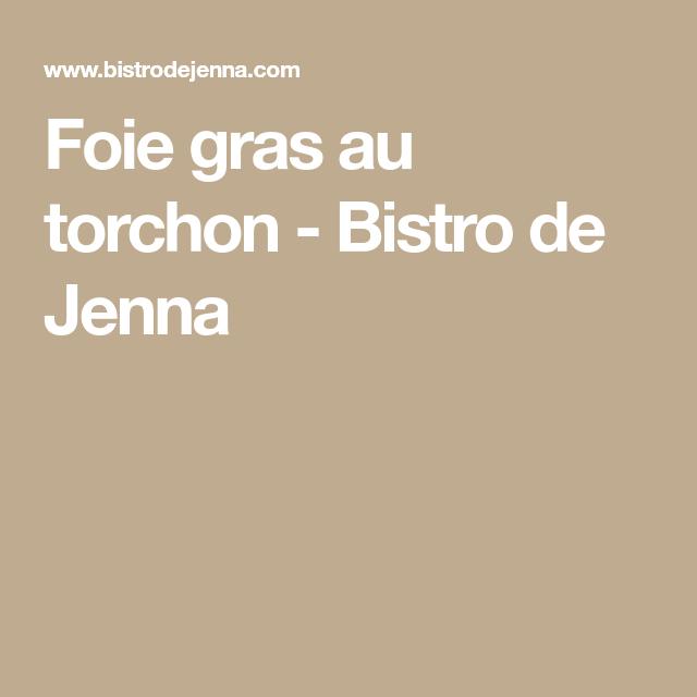 Foie gras au torchon - Bistro de Jenna