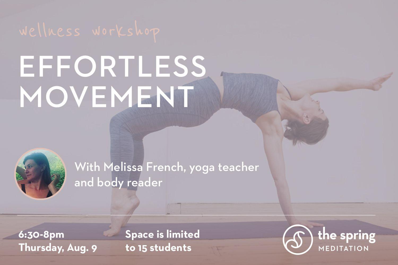 Effortless Movement With Melissa French The Spring Meditation Nyc Vedic Meditation Studio When We Move Wel Wellness Workshop Meditation Studio Yoga Teacher