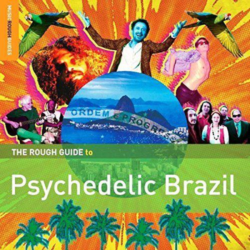 Rough Guide to Psychedelic Brazil DIVERSE BRASILIEN https://www.amazon.com/dp/B00BMHS4YO/ref=cm_sw_r_pi_dp_x_HoNhybQ5MPH4B