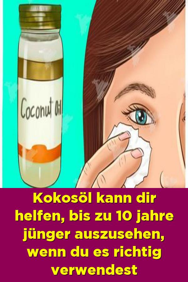 Kokosöl kann Ihnen helfen, bis zu 10 Jahre jünger auszusehen, wenn Sie es richtig anwenden