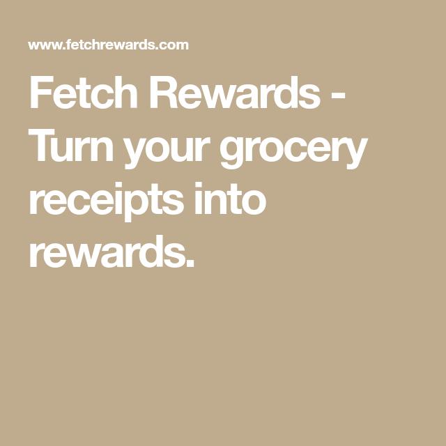 Fetch Rewards Turn your grocery receipts into rewards
