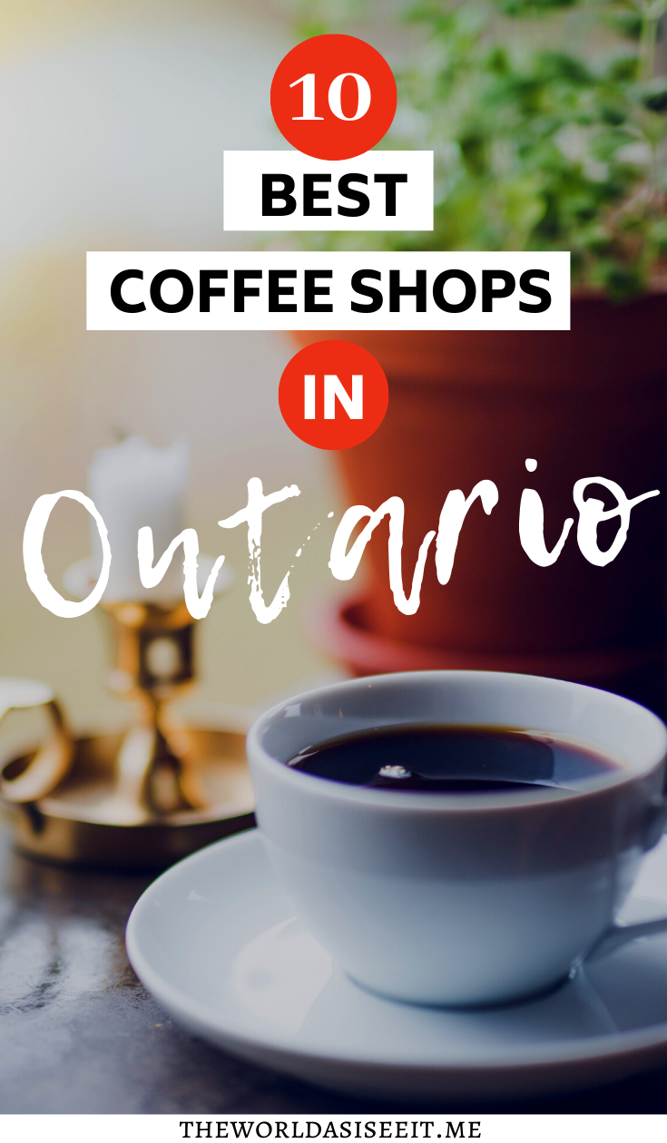Coffee Shops In Ontario To Perk You Up Best Coffee Shop Ontario Travel Best Coffee