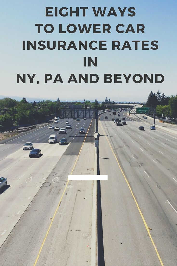 Eight Ways To Lower Car Insurance Rates In Ny Pa And Beyond Car