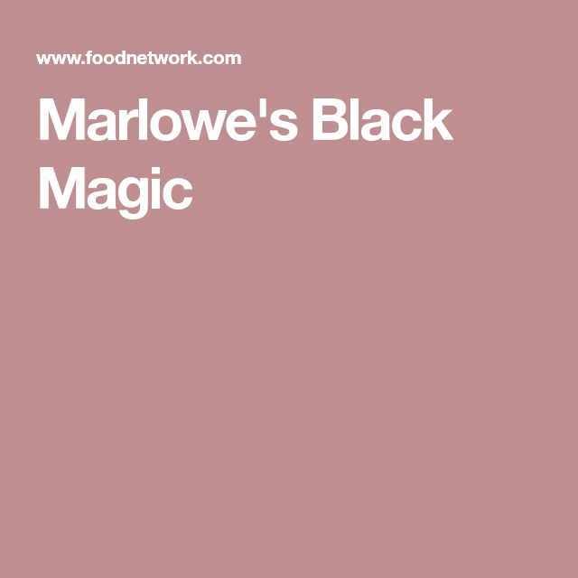 Marlowe's Black Magic