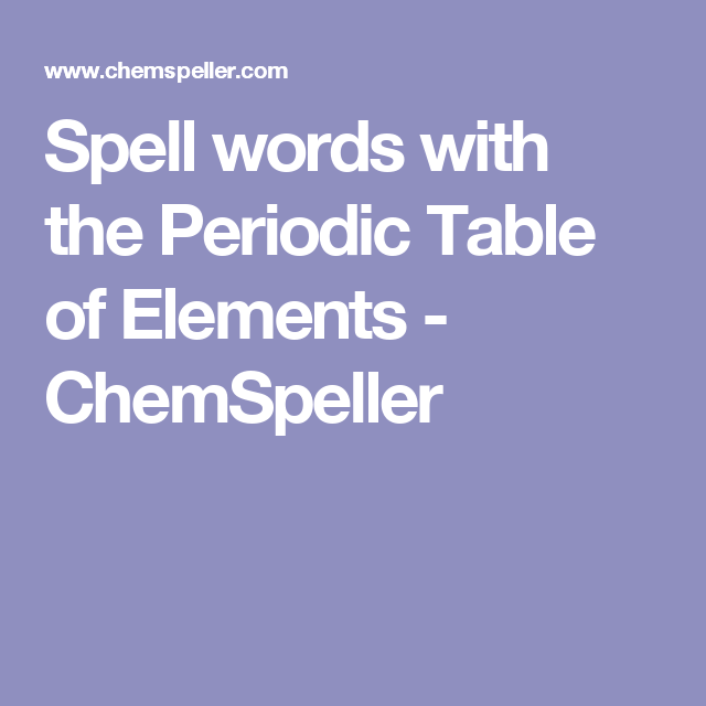 Spell words with the periodic table of elements chemspeller cool spell words with the periodic table of elements chemspeller urtaz Gallery