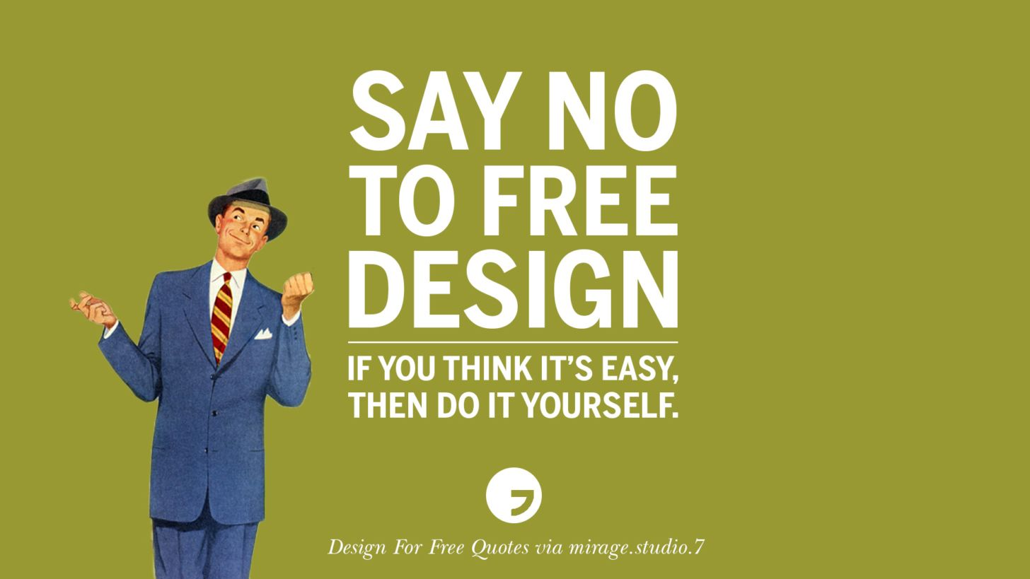 Say no to free design if you think its easy then do it yourself say no to free design if you think its easy then do it yourself solutioingenieria Image collections