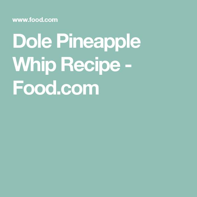 Dole Pineapple Whip Recipe Food Com Recipe Dole Pineapple Pineapple Whip Recipe Dole Pineapple Whip