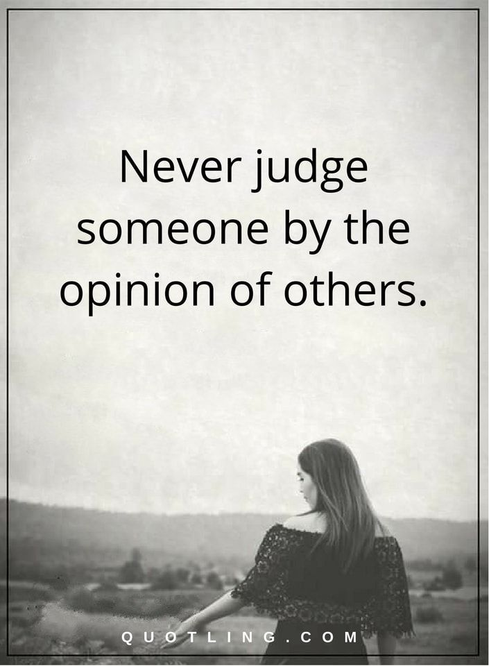 Jealousy Quotes Judging Quotes Never Judge Someone By The Opinion Extraordinary Quotes About Judging