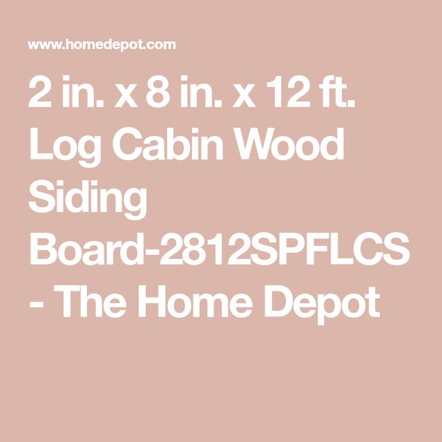 2 In. X 8 In. X 12 Ft. Log Cabin Wood Siding Board