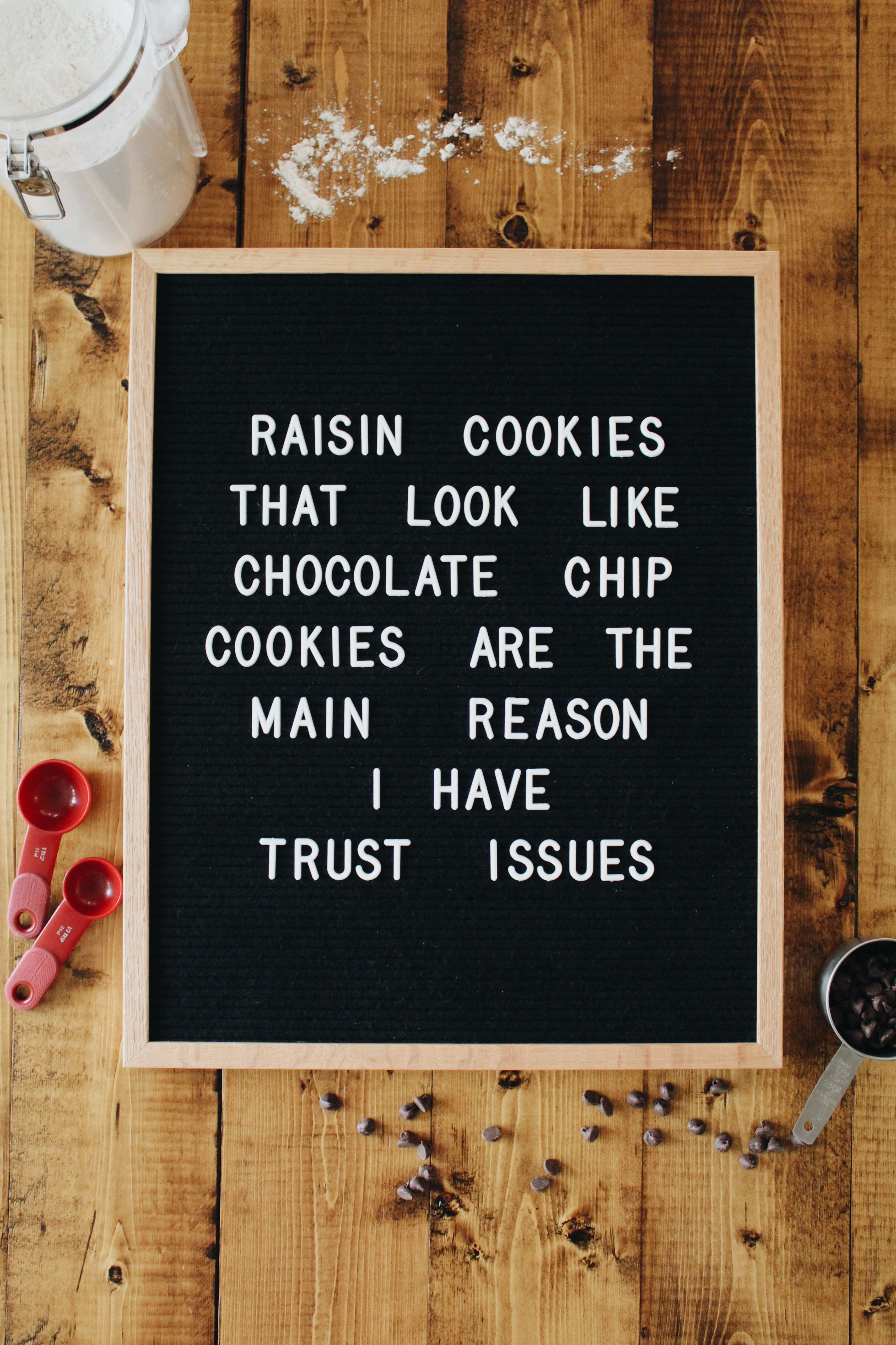Raisin Cookies That Look Like Chocolate Chip Cookies Are The Main Reason I Have Trust Issues Is That Not The Food Quotes Funny Cookie Quotes Raisin Cookies