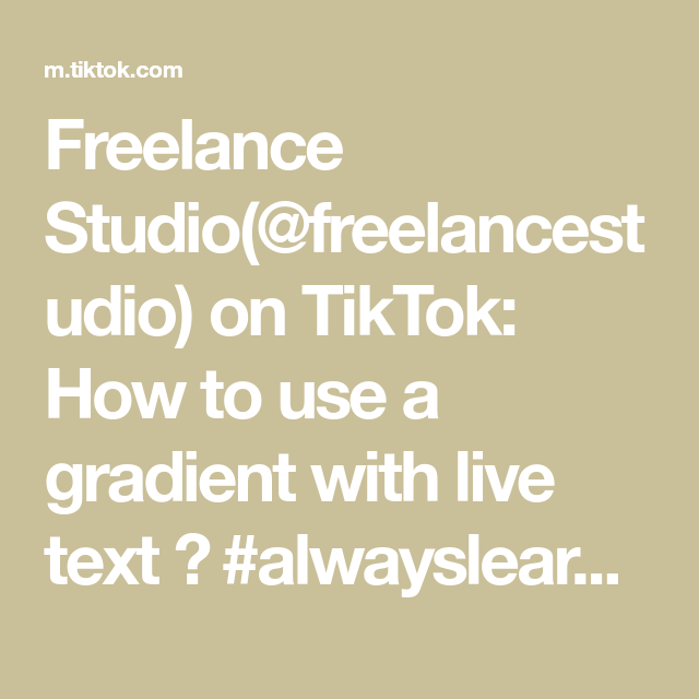 Freelance Studio Freelancestudio On Tiktok How To Use A Gradient With Live Text Alwayslearning Learnfromme Howto Fyp I Always Learning Text Tutorial
