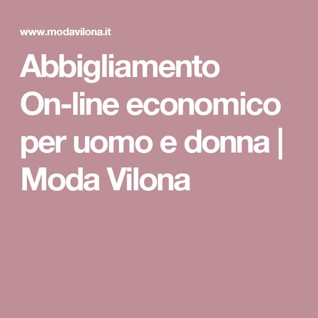 Abbigliamento On Line Economico Per Uomo E Donna Moda Vilona