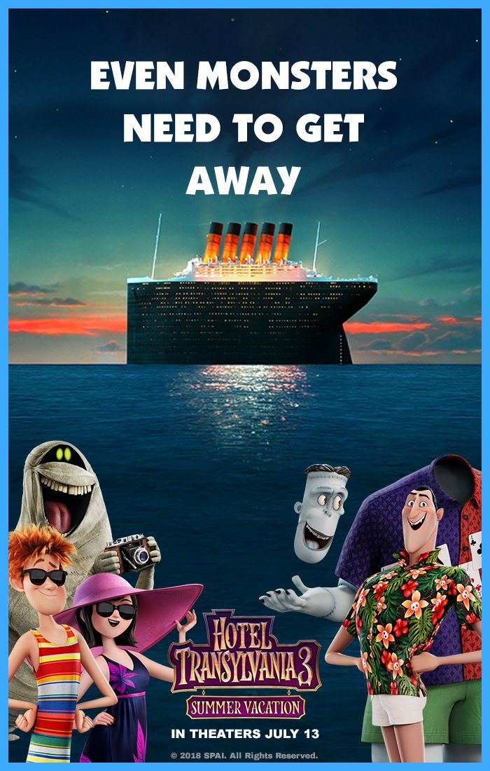 Hotel Transylvania 3 Summer Vacation Is Coming Were All In Desperate Need Of Some Quality Time Away From The So Im Planni
