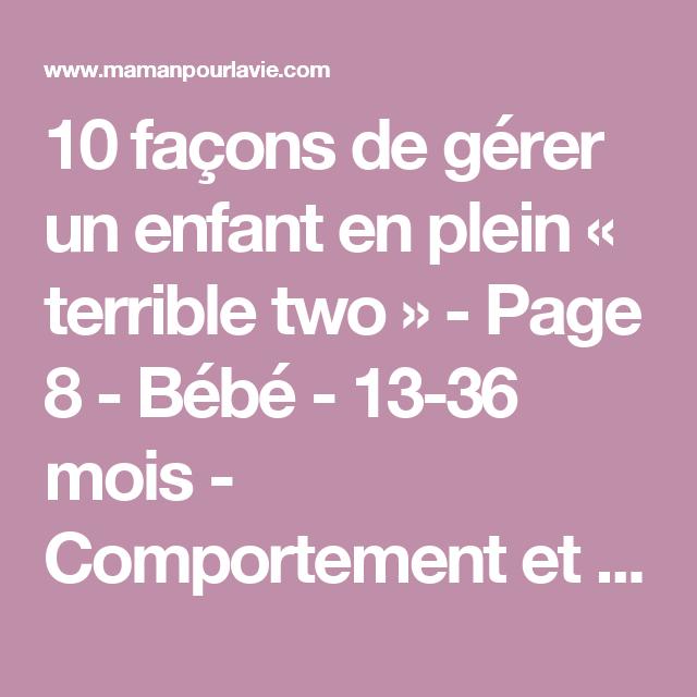 10 façons de gérer un enfant en plein « terrible two » - Page 8 - Bébé - 13-36 mois - Comportement et discipline  - Mamanpourlavie.com