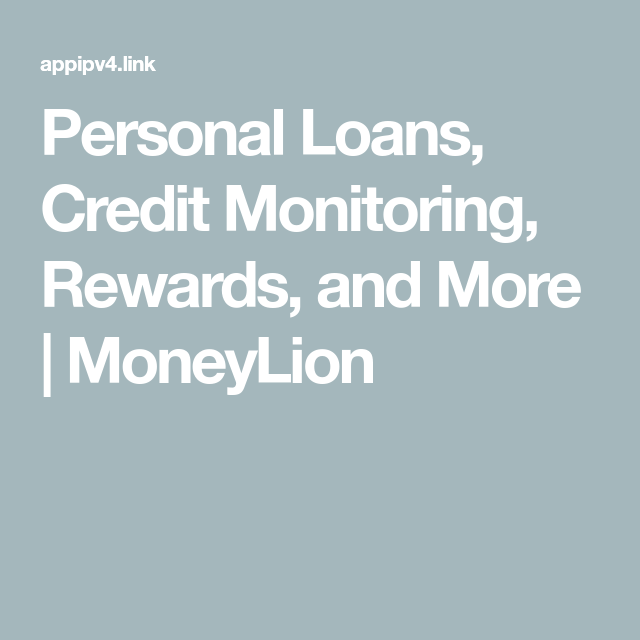 Personal Loans Credit Monitoring Rewards And More Moneylion Credit Monitoring Financial Wellness Best Payday Loans