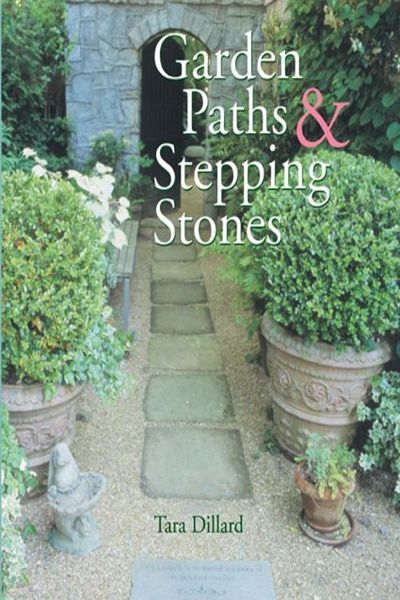Garden Paths  Stepping Stones by Tara Dillard  Sterling 0201 2007 Garden Paths  Stepping Stones by Tara Dillard  Sterling 0201 2007 Garden Paths  Stepping Stones by Tara...