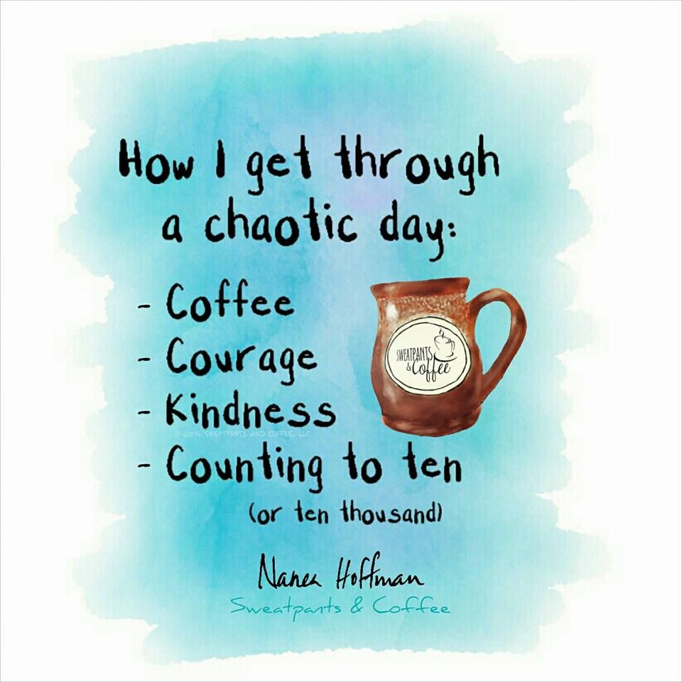 Coffee.Courage.Kindness. Sweatpants & Coffee Quotes
