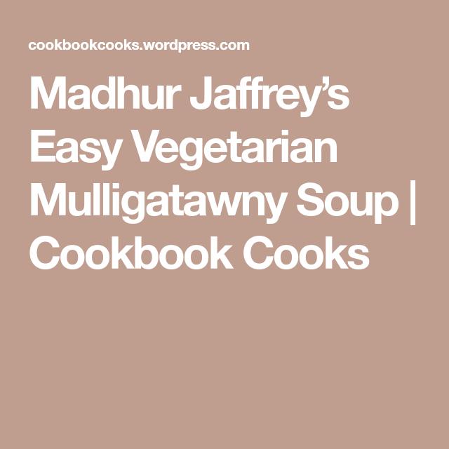 Madhur Jaffrey's Easy Vegetarian Mulligatawny Soup #mulligatawnysoup