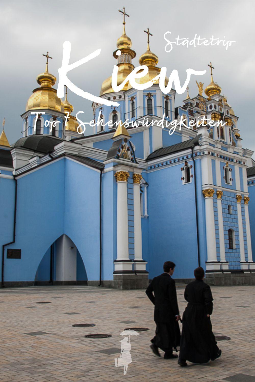 Kiew 7 Sehenswurdigkeiten Die Du Nicht Verpassen Solltest Stadte Reise Reisen Sehenswurdigkeiten