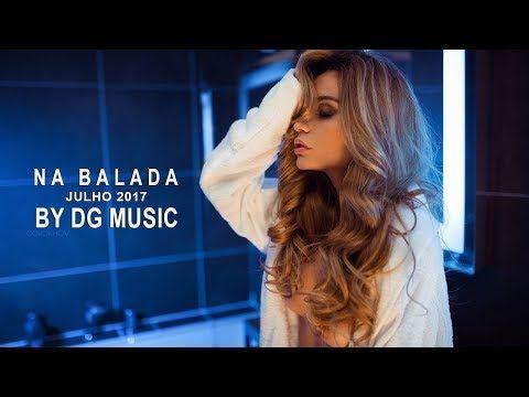 (14) MELHORES NA BALADA JOVEM PAN JULHO 2017  Músicas Que Marcaram 2017  Musicas Eletronicas 2017 Mix - YouTube