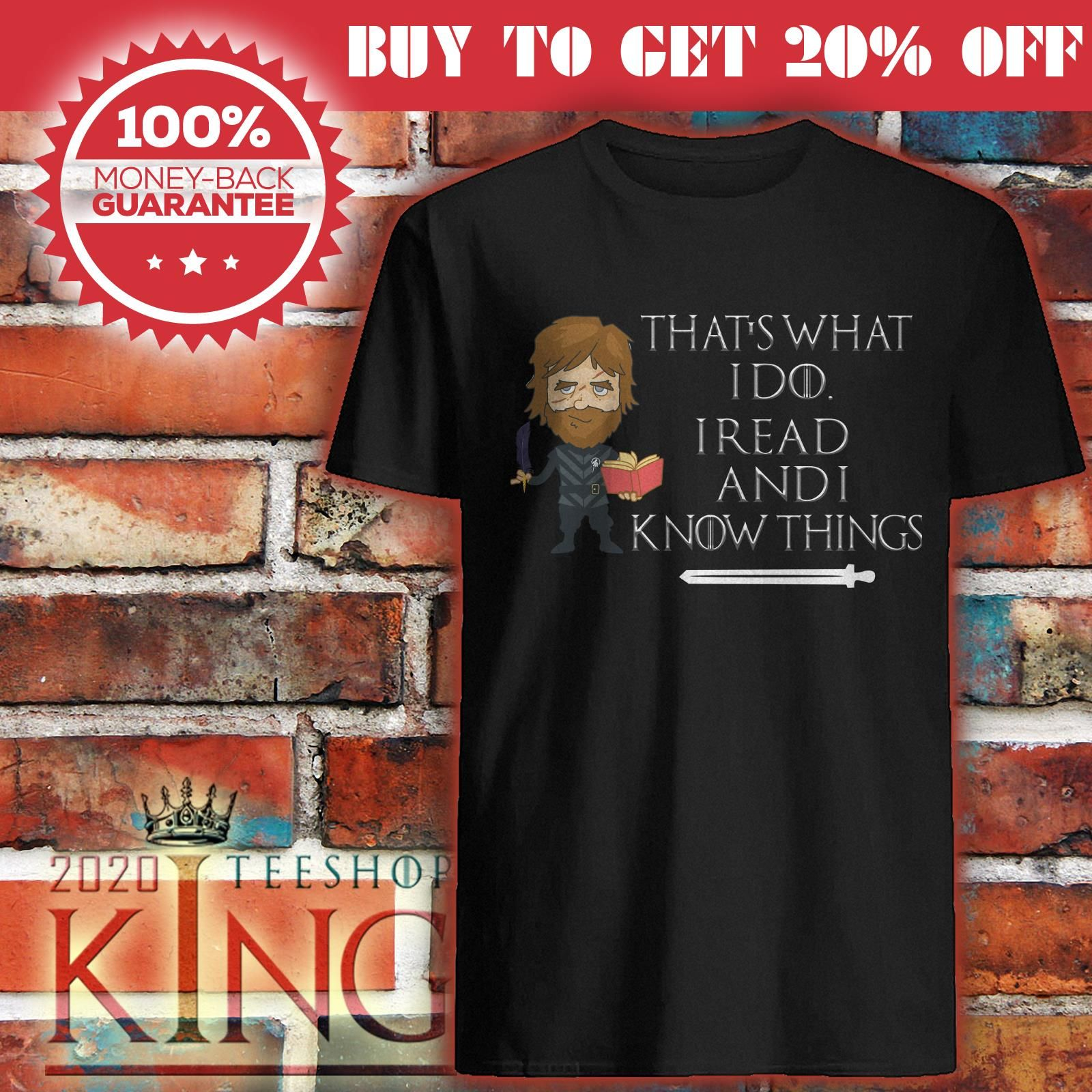Tyrion Lannister That S What I Do I Read And I Know Things Shirt