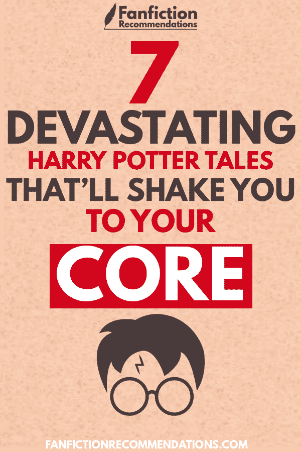 7 Devastating Harry Potter Fanfiction Stories That Ll Shock You To Your Core Harry Potter Fanfiction Harry And Hermione Fanfiction Best Harry Potter Fanfiction