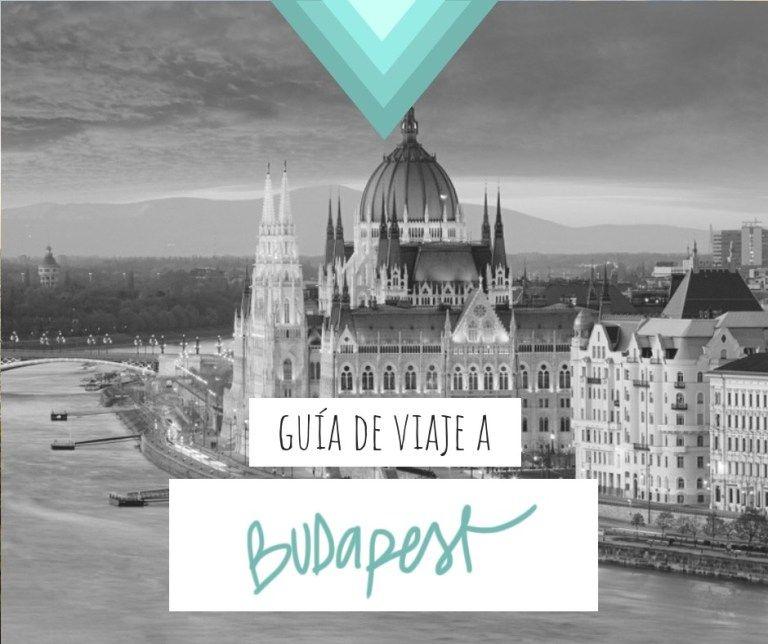 Guía De Viaje A Budapest Toda La Información Que Necesitas Budapest Guia De Viaje Viajar A Budapest