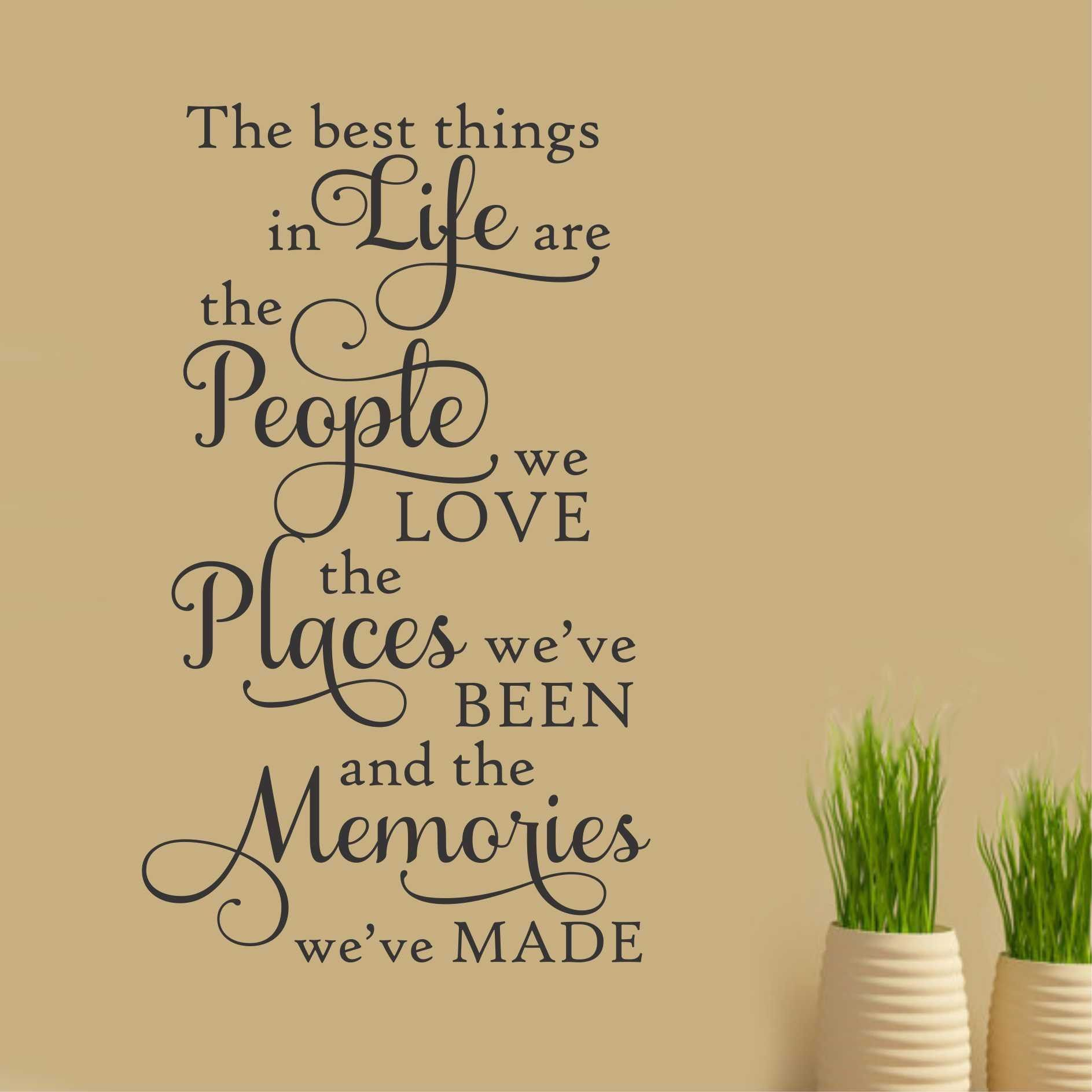 Best Things in Life People Places Memories Vinyl Wall Lettering ...