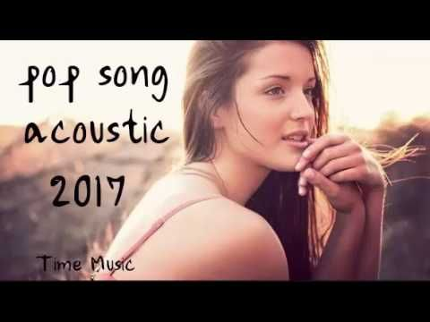 Nice Hit Music Videos Best Acoustic Song Cover 2017 Pop Song Acoustic Playlist 2017 Music Videos That Rock Check More At Http Rockstarseo Ca Musica Relax