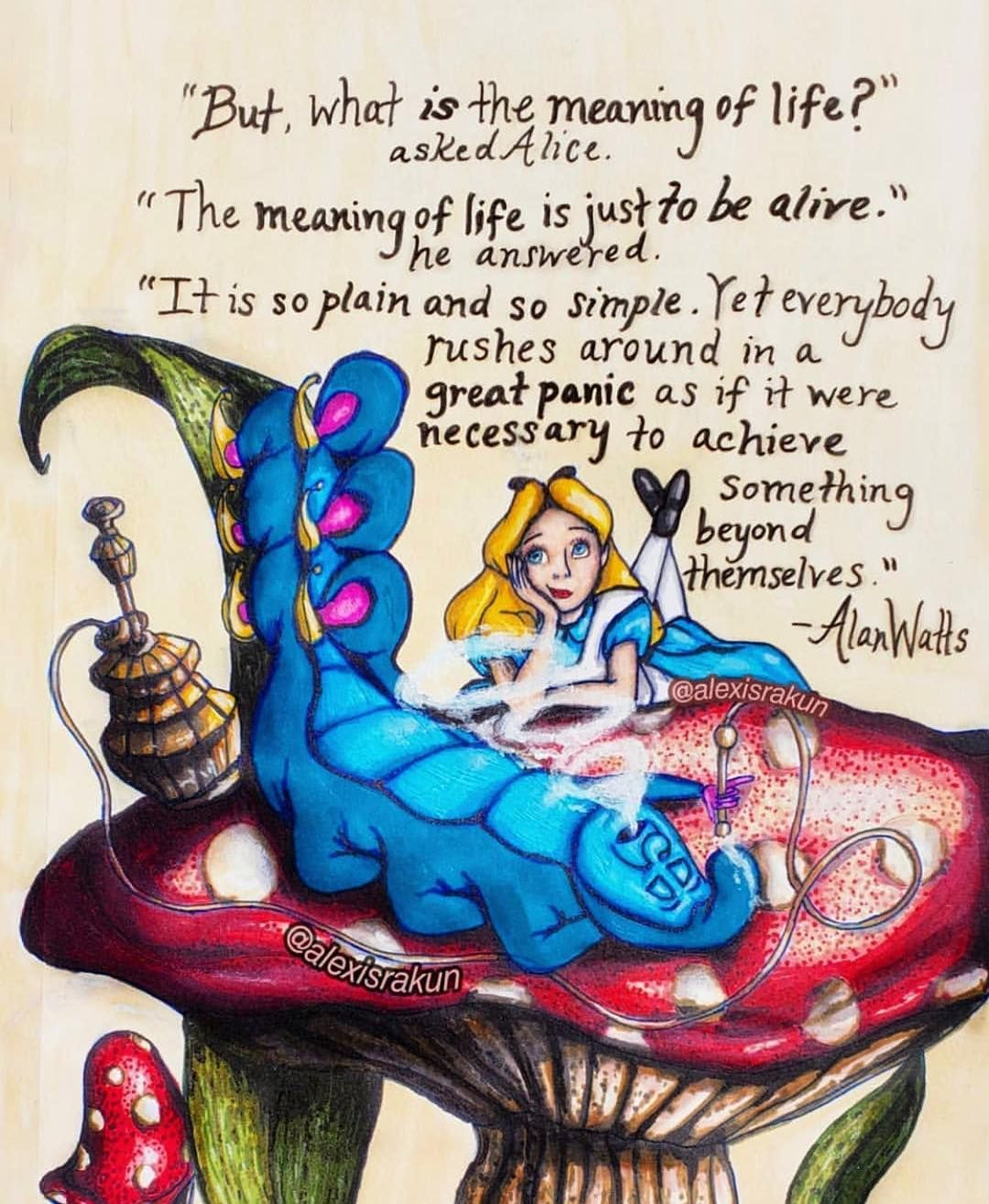 The Meaning Of Life Is Just To Be Alive Shared Via Alexisrakun Alice And Wonderland Quotes Wonderland Quotes Art Quotes Funny