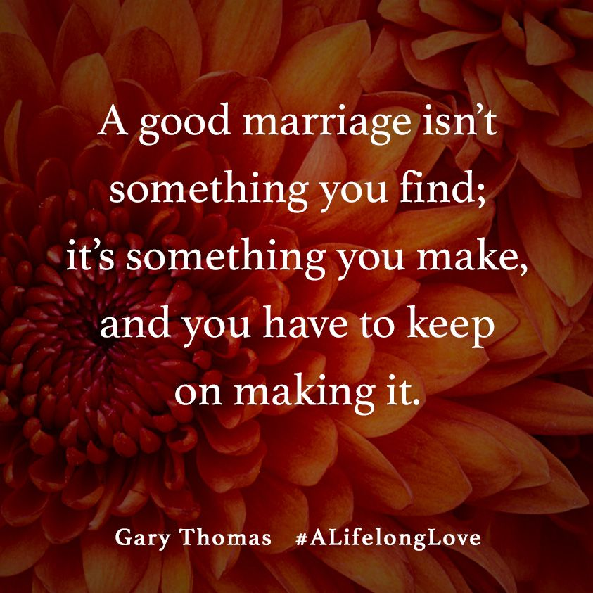 """""""A Good Marriage Isn't Something You Find. It's Something"""