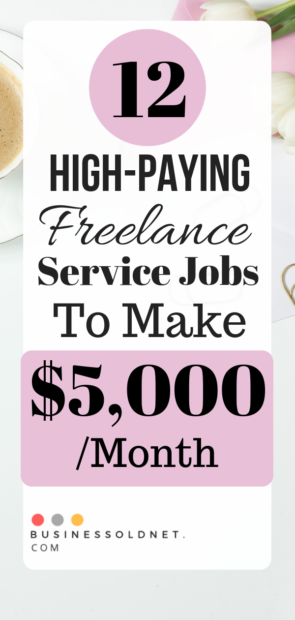 12 High Paying Freelance Service Jobs To Make 5 000 Month Freelancing Jobs Job Service Jobs