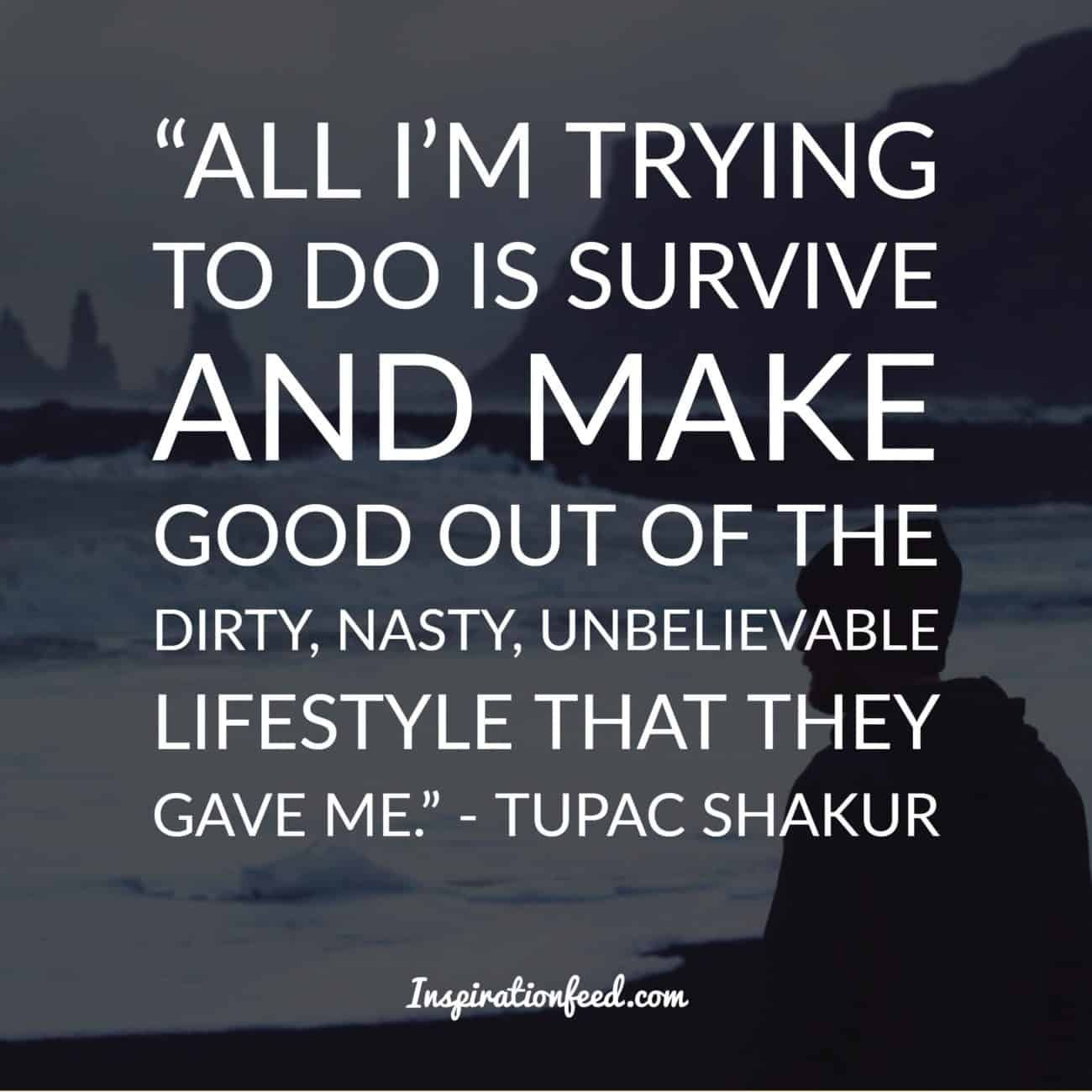 30 Best Tupac Shakur Quotes On Life Love People Inspirationfeed Tupac Shakur Quotes Tupac Quotes Gangsta Quotes