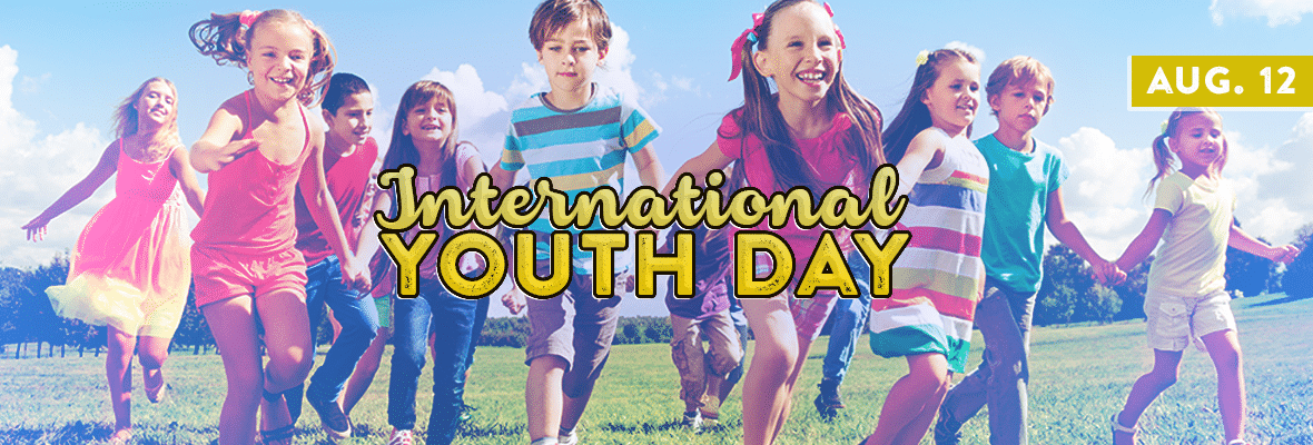 International Youth Day August International Youth Day