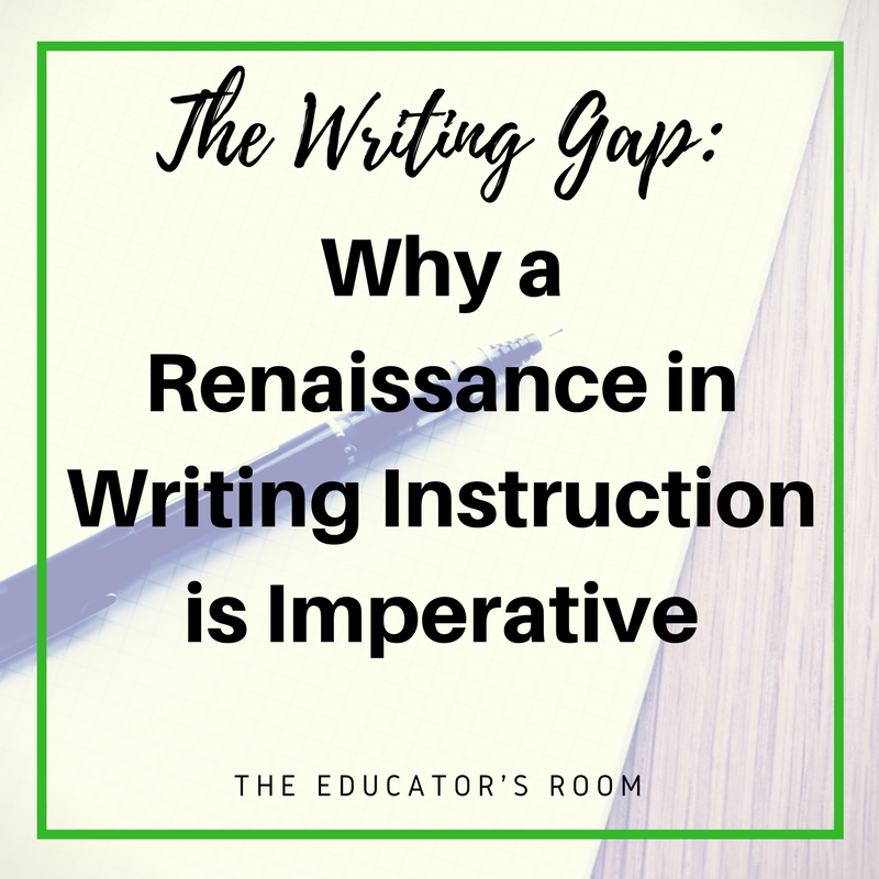 The Writing Gap Why a Renaissance in Writing Instruction