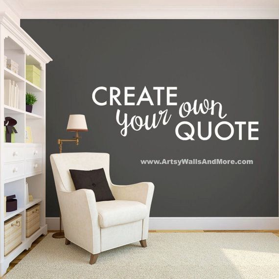 Great Vinyl Wall Decals Create Your Own Wall Quote By ArtsyWallsAndMore