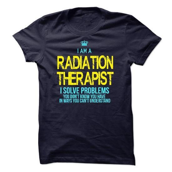 I am a Radiation Therapist T Shirts, Hoodies Sweatshirts. Check price ==► https://www.sunfrog.com/LifeStyle/I-am-a-Radiation-Therapist-14490475-Guys.html?57074