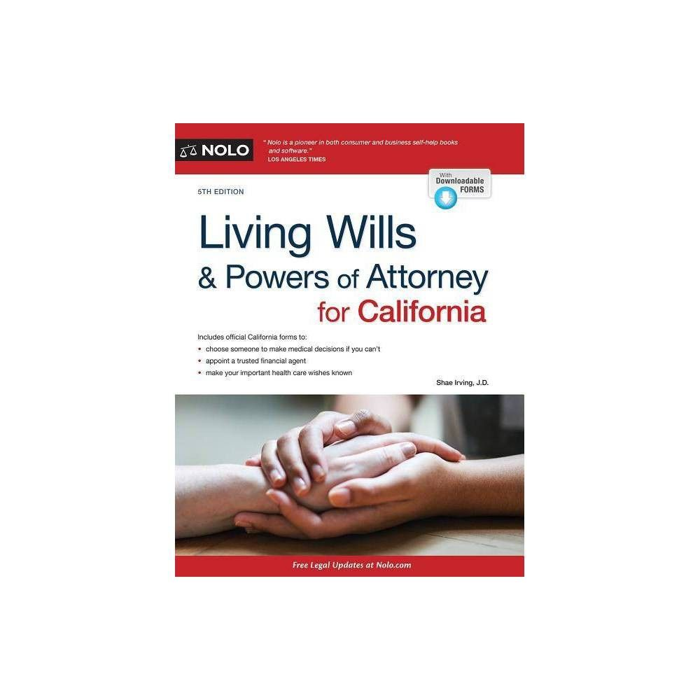 Living Wills And Powers Of Attorney For California 5by Shae Irving Paperback Power Of Attorney Heath Care Attorneys