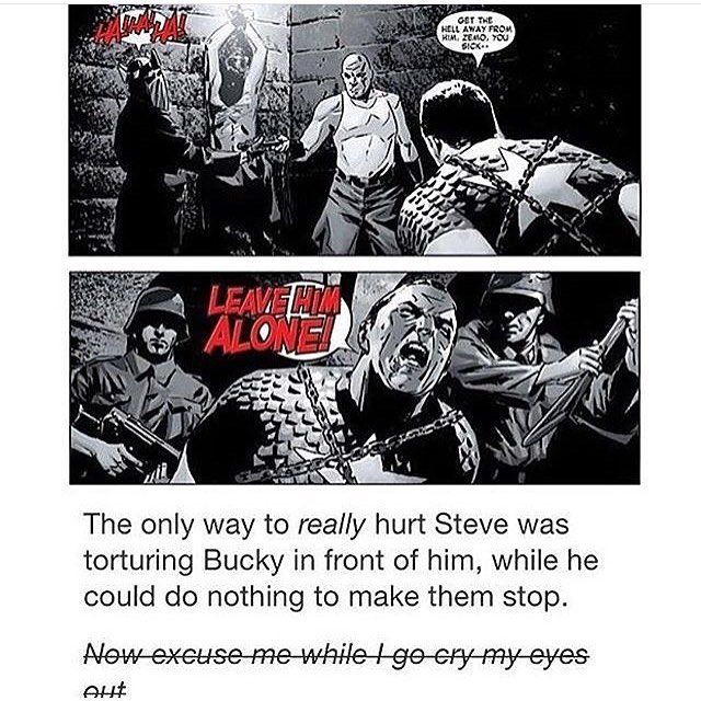 The only way to really hurt Steve was torturing Bucky in