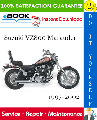 Suzuki Vz800 Marauder Motorcycle Service Repair Manual 1997 2002 Download Repair Manuals Suzuki The Marauders