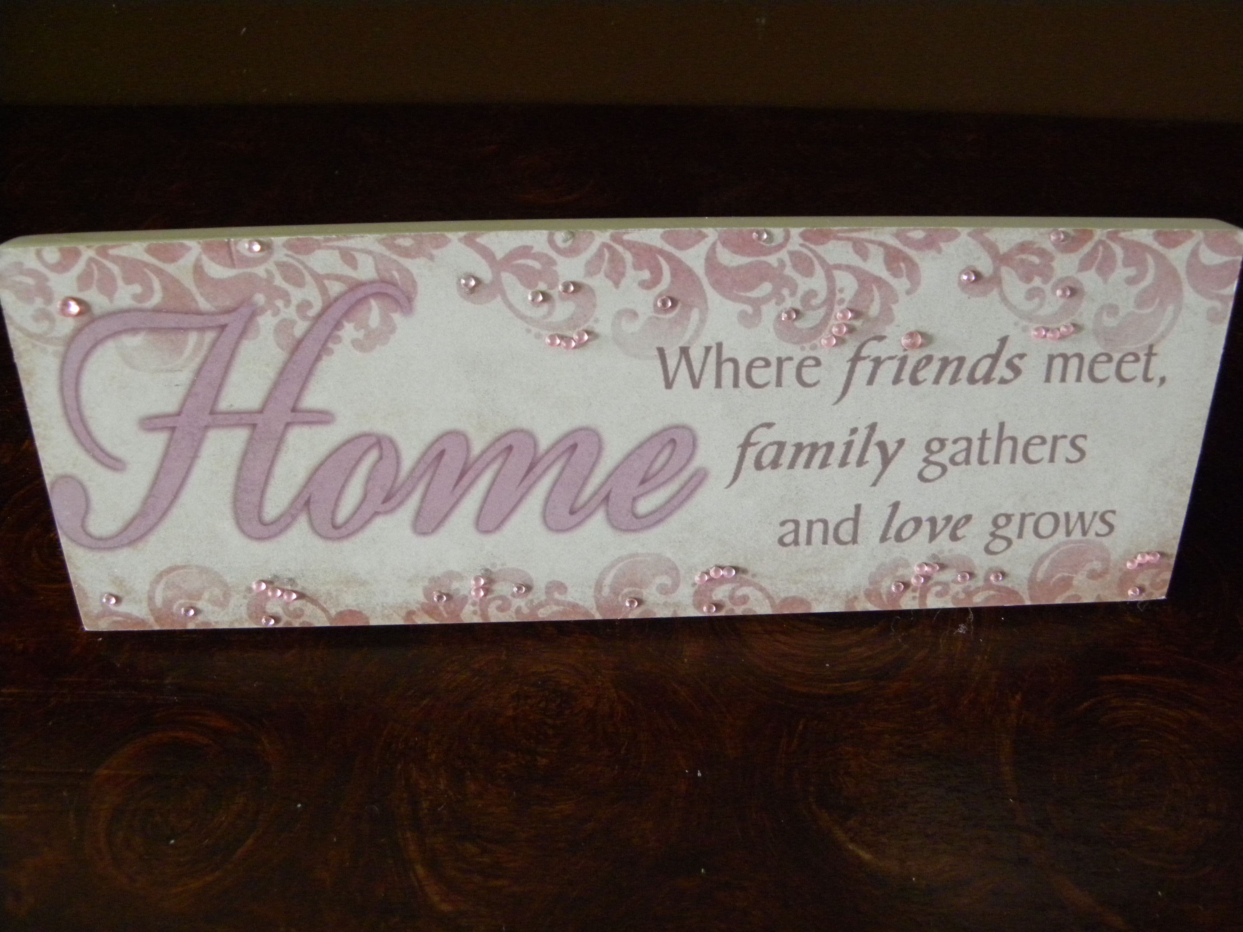 Love Plaques Quotes Home Where Friends Meetfamily Gathers And Love Grows