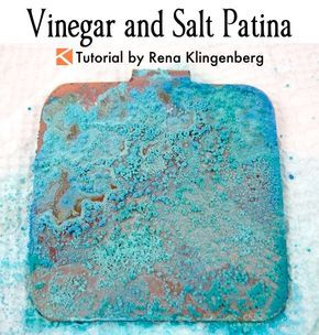 Vinegar and Salt Patina - Tutorial by Rena Klingenberg  - featured on Jewelry Making Journal