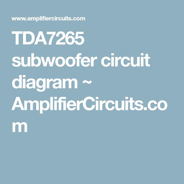 Tda7265 Subwoofer Circuit Diagram Amplifiercircuits Mudy