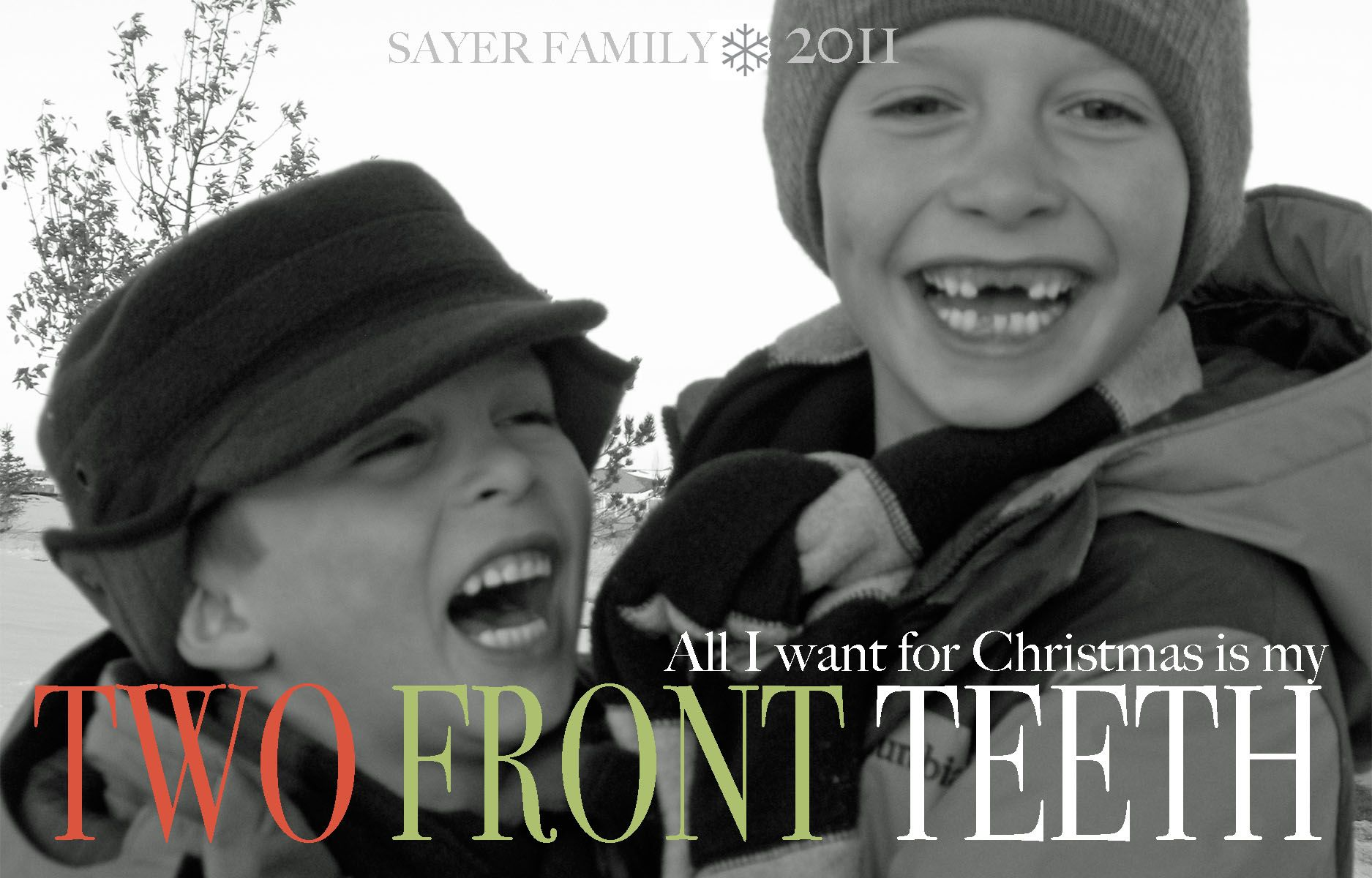 all I want for Christmas is my two front teeth - our christmas card ...