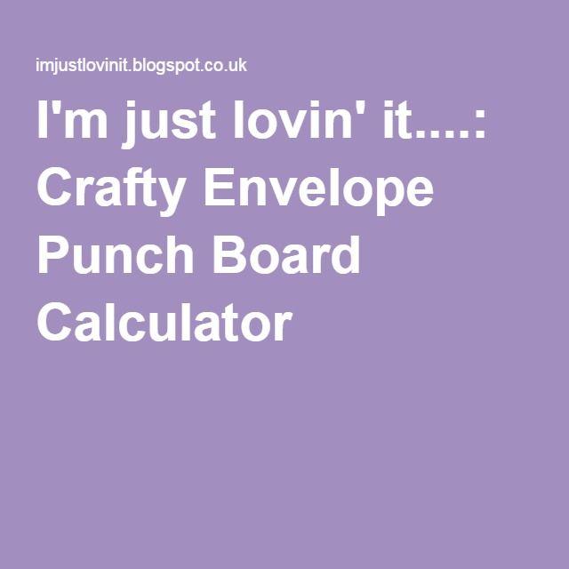 I'm just lovin' it....: Crafty Envelope Punch Board Calculator