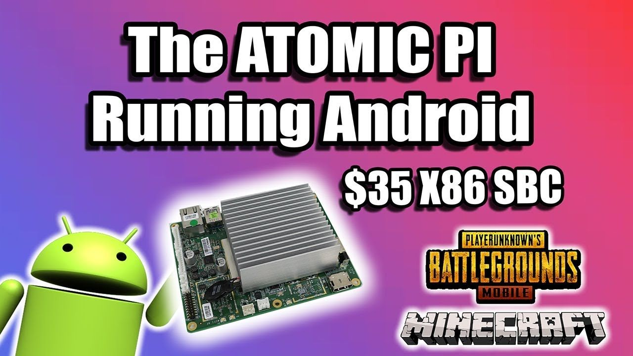The ATOMIC Pi Android x86 Test $35 X86 SBC - YouTube