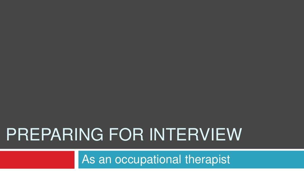 Preparing for a job interview as an Occupational Therapist by Anita