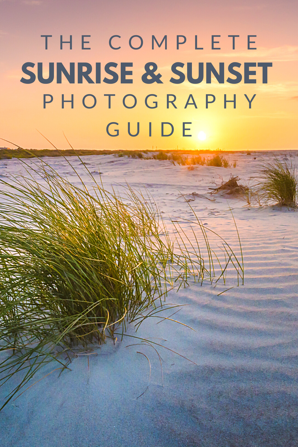 The Complete Guide To Sunrise & Sunset Photography In 2020
