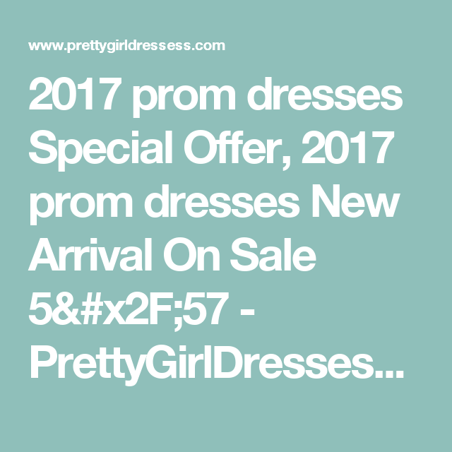 2017 prom dresses Special Offer, 2017 prom dresses New Arrival On Sale 5/57 - PrettyGirlDressess.com for mobile